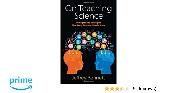 What Educators Know About Teaching >> Amazon Com On Teaching Science Principles And Strategies That