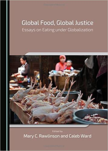 global food global justice essays on eating under by   global food global justice essays on eating under by mary c rawlinson caleb ward pdf