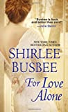 For Love Alone, Shirlee Busbee, 1420123262