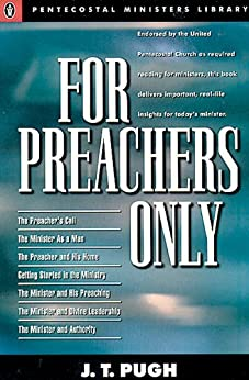 For Preachers Only by [Pugh, J. T.]