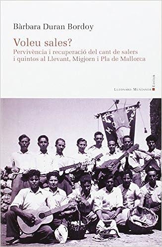 Book Voleu Sales? : pervivencia i recuperacio del cant de Salers i Quintos al Llevant, Migjorn i Pla de Mallorca