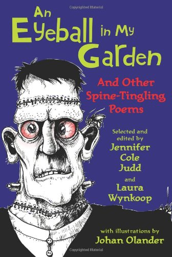 An Eyeball in My Garden: And Other Spine-Tingling Poems -