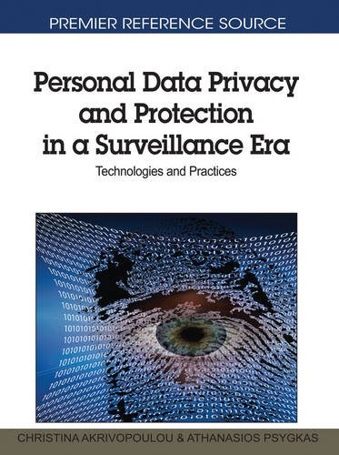 Personal Data Privacy and Protection in a Surveillance Era: Technologies and Practices