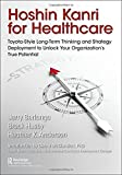 #6: Hoshin Kanri for Healthcare: Toyota-Style Long-Term Thinking and Strategy Deployment to Unlock Your Organization's True Potential