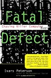 img - for Fatal Defect: Chasing Killer Computer Bugs book / textbook / text book