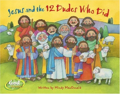 Jesus and the 12 Dudes Who (Jesus 12 Disciples)