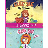 """2 Books in 1: """"Cutie Sue and the Darkness"""" & """"Cutie Sue Fights the Germs"""": Kids Bedtime Books About Sleep Alone, Health and Personal Hygiene"""