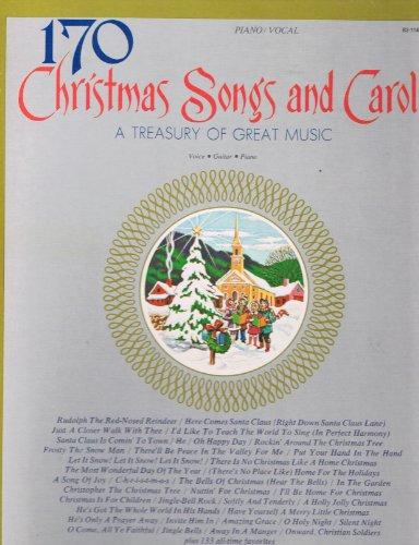 170 Christmas Songs and Carols (A Treasury of Great Music)