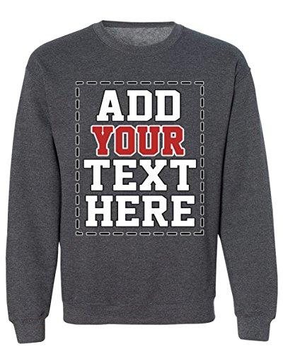 DESIGN YOUR OWN SWEATSHIRT - Cool Custom Sweatshirts for Men & Women - Cute Personalized Sweatshirt - Customized Graphic - Own Custom Your