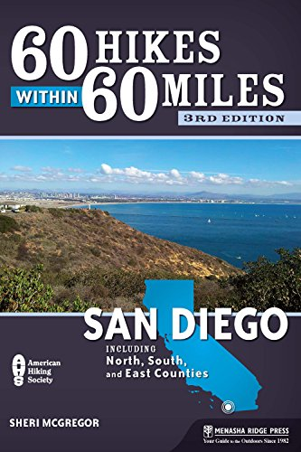 (60 Hikes Within 60 Miles: San Diego: Including North, South and East Counties)