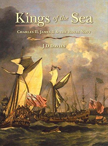 Kings of the Sea: Charles II, James II and the Royal Navy ()