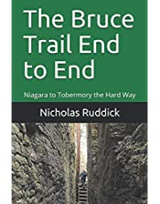 The Bruce Trail End to End: Niagara to Tobermory the Hard Way