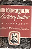 img - for Old Rough and Ready: Zachary Taylor, A Biography book / textbook / text book