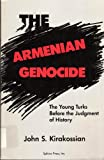 The Armenian Genocide, John S. Kirakossian, 0943071143