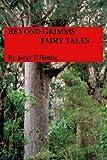 Beyond Grimms' Fairy Tales, Jerzy E. Henisz, 1453669655