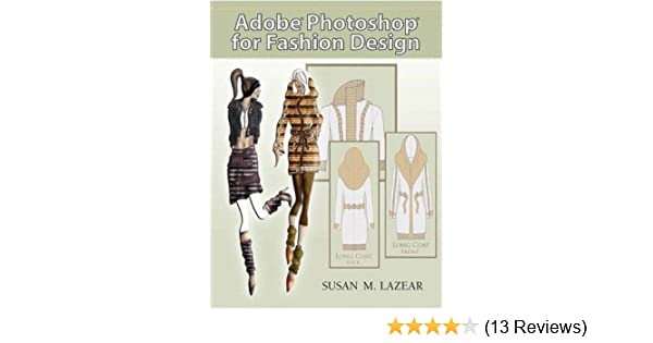 Adobe Photoshop for Fashion Design: Susan Lazear