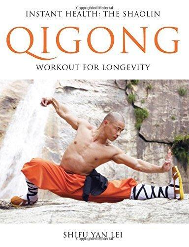 Instant Health: The Shaolin Qigong Workout For Longevity by Shifu Yan Lei (2009-11-09)