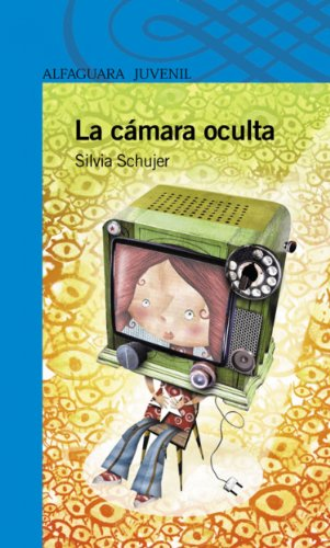 La cámara oculta (Spanish Edition) by [Schujer, Silvia]