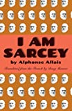 I Am Sarcey
