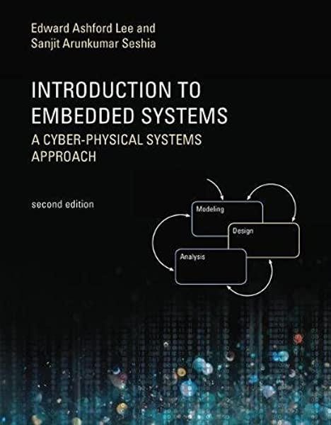 Introduction To Embedded Systems A Cyber Physical Systems Approach The Mit Press Lee Edward Ashford Seshia Sanjit Arunkumar 9780262533812 Amazon Com Books
