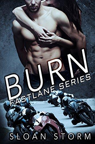 Burn: Bad Boy Racing Romance (Fastlane Series) -