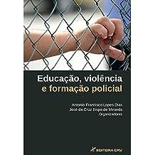 Educacao, Violencia E Formacao Policial
