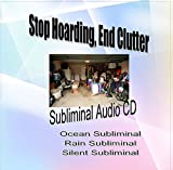 Stop Hoarding, End Clutter Get Over The Addiction