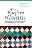img - for The Borders of Islam: Exploring Samuel Huntington's Faultlines from Al-Andalus to the Virtual Ummah (Columbia/Hurst) book / textbook / text book