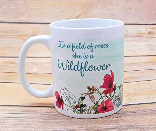 In a Field of Roses, She is a Wildflower Coffee Mug - Graduation 2019 Coffee Mug - Mother's Day Present - Birthday Present
