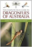 The Complete Field Guide to Dragonflies of Australia, Günther Theischinger and John Hawking, 0643090738