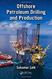 offshore oil and gas - Offshore Petroleum Drilling and Production