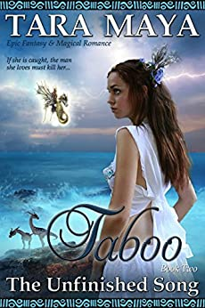 Taboo - The Unfinished Song Book 2: (Epic Fantasy Magical Romance) by [Maya, Tara]