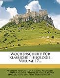 Wochenschrift Für Klassiche Philologie, Wilhelm Hirschfelder and Georg Andresen, 1278804013