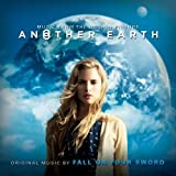 Another Earth Soundtrack Edition by Fall on Your Sword (2011) Audio CD by Unknown (0100-01-01?