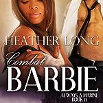 Combat Barbie : Women in Uniform   Heather Long