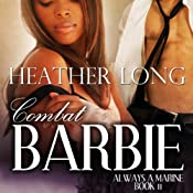Combat Barbie : Women in Uniform | Heather Long