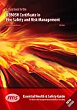 A study book for the NEBOSH Certificate in Fire Safety and Risk Management: Essential Health and Safety Guide for those with management responsibility in fire safety