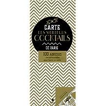 La carte des meilleurs cocktails de Paris: 100 adresses exceptionnelles pour boire un verre