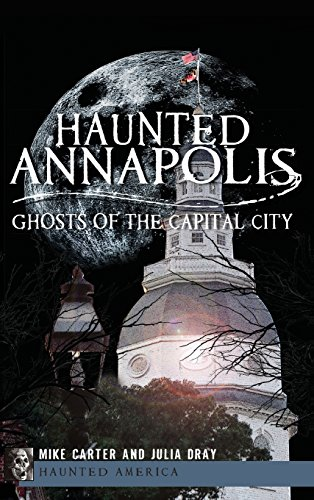 Haunted Annapolis  Ghosts Of The Capital City