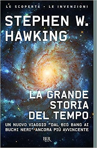 La grande storia del tempo Guida ai misteri del cosmo