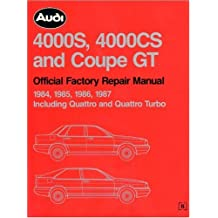 Audi 4000s, 4000cs, and Coupe GT: Official Factory Repair Manual: 1984-1987: Including Quattro Turbo