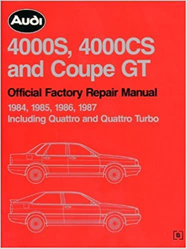Audi 4000S, 4000Cs and Coupe Gt: Official Factory Repair Manual 1984, 1985, 1986, 1987 : Including Quattro and Quattro Turbo
