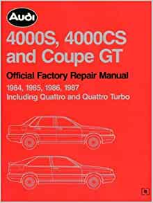 Audi 4000S, 4000Cs and Coupe Gt: Official Factory Repair Manual 1984, 1985,  1986, 1987 : Including Quattro and Quattro Turbo: Audi of America:  9780837603735: Amazon.com: BooksAmazon.com