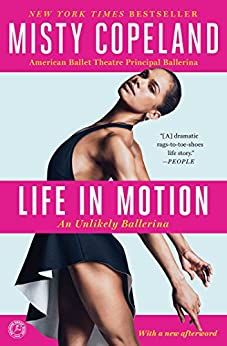 Life in Motion: An Unlikely Ballerina by [Copeland, Misty]
