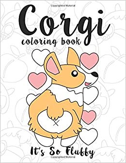Amazon Corgi Coloring Book Its So Fluffy A Cute Silly And