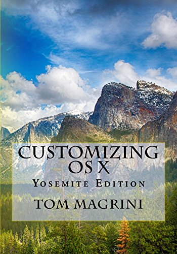 Download CUSTOMIZING OS X – Yosemite Edition: Fantastic Tricks, Tweaks, Hacks, Secret Commands, & Hidden Features to Customize Your OS X User Experience Pdf