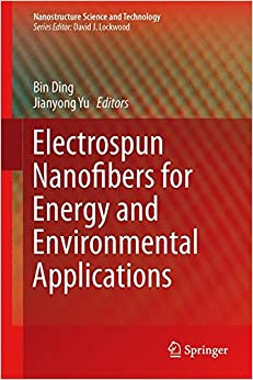 Book Electrospun Nanofibers for Energy and Environmental Applications (Nanostructure Science and Technology)