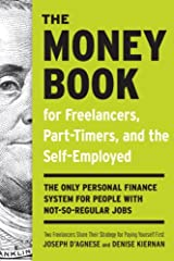 The Money Book for Freelancers, Part-Timers, and the Self-Employed: The Only Personal Finance System for People with Not-So-Regular Jobs Kindle Edition
