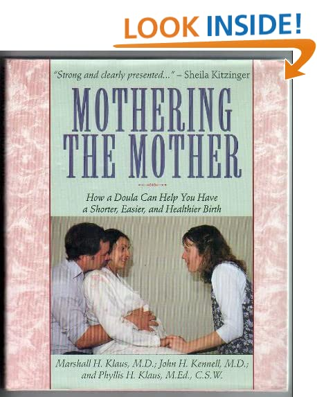 Mothering The Mother: How A Doula Can Help You Have A Shorter, Easier, Healthier Birth