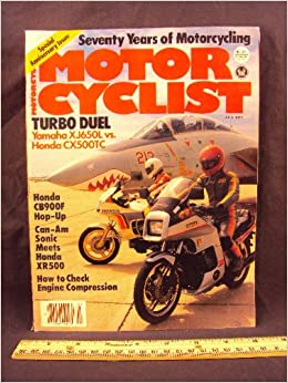 1982 82 July MOTORCYCLIST Magazine (Features: Test on Can Am Sonic 500 vs. Honda XR500 R, Turbo Duel: Ymaha SJ650 L vs. Honda CX500 CT, & Tech Briefing: ...